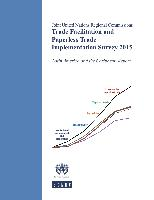 Trade Facilitation and Paperless Trade Implementation Survey 2015