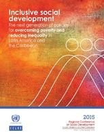 Desarrollo social inclusivo: una nueva generación de políticas para superar la pobreza y reducir la desigualdad en América Latina y el Caribe