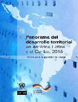 Panorama del desarrollo territorial en América Latina y el Caribe, 2015: pactos para la igualdad territorial