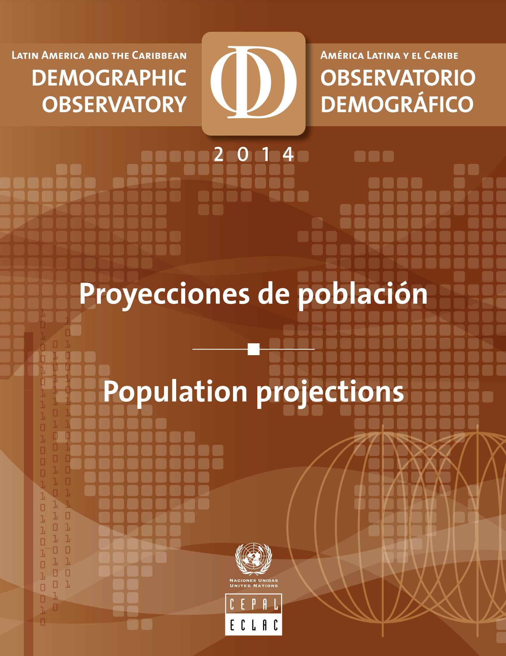Observatorio Demográfico de América Latina 2014: Proyecciones de población = Demographic Observatory of Latin America 2014 : Population projections