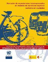 Revisión de experiencias internacionales en materia de servicios bajos en carbono en ciudades. Innovación ambiental de servicios urbanos y de infraestructura: hacia una economía baja en carbono