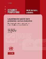 La protección social de la población rural en Colombia: una propuesta desde la perspectiva de las familias y sus necesidades