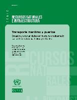 Transporte marítimo y puertos: desafíos y oportunidades en busca de un desarrollo sostenible en América Latina y el Caribe