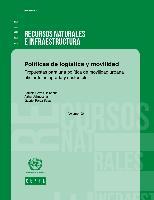 Políticas de logística y movilidad: propuestas para una política de movilidad urbana eficiente, integrada y sostenible. Volumen 2