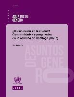 ¿Quién cuida en la ciudad? Oportunidades y propuestas: la comuna de Santiago de Chile