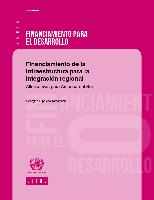 Financiamiento de la infraestructura para la integración regional: alternativas para América del Sur