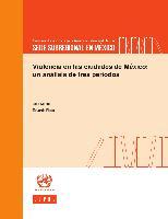 Violencia en las ciudades de México: un análisis de tres períodos