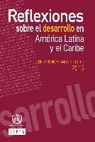 Reflexiones sobre el desarrollo en América Latina y el Caribe: conferencias magistrales 2015