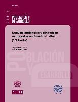 Nuevas tendencias y dinámicas migratorias en América Latina y el Caribe
