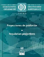Observatorio Demográfico de América Latina 2015: Proyecciones de población = Demographic Observatory of Latin America 2015 : Population projections