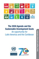 The 2030 Agenda and the Sustainable Development Goals: An opportunity for Latin America and the Caribbean. Goals, Targets and Global Indicators