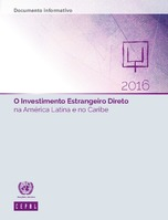 O Investimento Estrangeiro Direto na América Latina e no Caribe 2016. Documento informativo