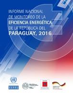 Informe nacional de monitoreo de la eficiencia energética de la República del Paraguay, 2016