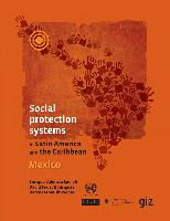 Social protection systems in Latin America and the Caribbean: Mexico