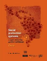 Social protection systems in Latin America and the Caribbean: Chile