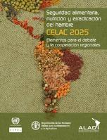Seguridad alimentaria, nutrición y erradicación del hambre CELAC 2025: elementos para el debate y la cooperación regionales