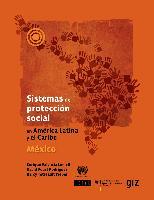 Sistemas de protección social en América Latina y el Caribe: México