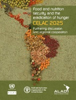 Food and nutrition security and the eradication of hunger CELAC 2025: Furthering discussion and regional cooperation