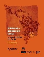 Sistemas de protección social en América Latina y el Caribe: Uruguay