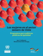 Las mujeres en el sector minero de Chile: propuestas para políticas públicas de igualdad