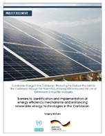 Barriers to identification and implementation of energy efficiency mechanisms and enhancing renewable energy technologies in the Caribbean