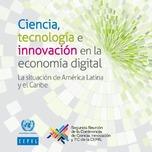 Ciencia, tecnología e innovación en la economía digital: la situación de América Latina y el Caribe