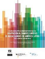Clima Adaptación Santiago (CAS): Adaptación al cambio climático en megaciudades de América Latina. Red regional de aprendizaje del proyecto