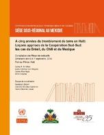 A cinq années du tremblement de terre en Haïti. Leçons apprises de la Coopération Sud-Sud: les cas du Brésil, du Chili et du Mexique