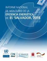 Informe nacional de monitoreo de la eficiencia energética de El Salvador, 2016