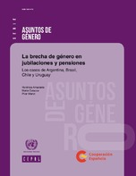 La brecha de género en jubilaciones y pensiones: los casos de Argentina, Brasil, Chile y Uruguay