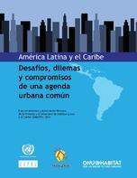 América Latina y el Caribe: desafíos, dilemas y compromisos de una agenda urbana común