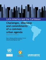 Latin America and the Caribbean: Challenges, dilemmas and commitments of a common urban agenda. Executive summary