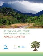 La Economía del Cambio Climático en Honduras: Mensajes Clave 2016