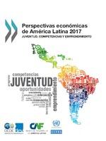 Perspectivas económicas de América Latina 2017: Juventud, Competencias y Emprendimiento
