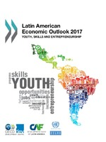Latin American Economic Outlook 2017: Youth, Skills and Entrepreneurship