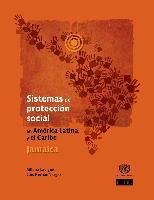 Sistemas de protección social en América Latina y el Caribe: Jamaica