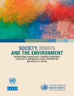 Society, rights and the environment: International human rights standards applicable to access to information, public participation and access to justice