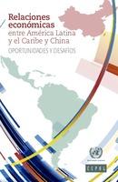 Relaciones económicas entre América Latina y el Caribe y China: oportunidades y desafíos