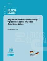 Regulación del mercado de trabajo y protección social en países de América Latina