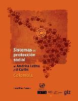 Sistemas de protección social en América Latina y el Caribe: Colombia