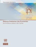 Balanço Preliminar das Economias da América Latina e do Caribe 2016. Documento informativo