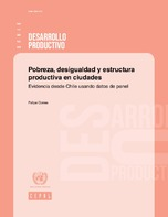 Pobreza, desigualdad y estructura productiva en ciudades: evidencia desde Chile usando datos de panel