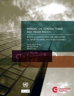 Manual on foreign trade and trade policy: Basics, classifications and indicators of trade patterns and trade dynamics