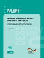 Derechos de acceso en asuntos ambientales en Colombia: hacia el desarrollo de una actividad minera respetuosa del entorno y las comunidades