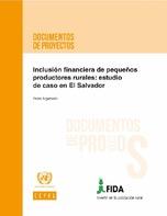 Inclusión financiera de pequeños productores rurales: estudio de caso en El Salvador