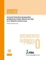 Inclusión financiera de pequeños productores rurales: estudio de caso en la República Dominicana