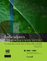 Indicadores de producción verde: una guía para avanzar hacia el desarrollo sostenible