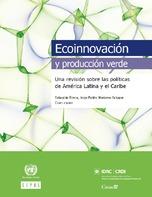 Ecoinnovación y producción verde: una revisión sobre las políticas de América Latina y el Caribe