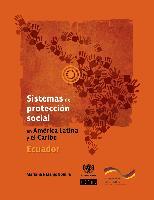 Sistemas de protección social en América Latina y el Caribe: Ecuador