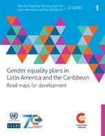 Gender equality plans in Latin America and the Caribbean: Road maps for development